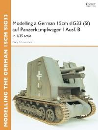 Cover Modelling a German 15cm sIG33(Sf) auf Panzerkampfwagen I Ausf.B