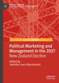 Cover Political Marketing and Management in the 2017 New Zealand Election