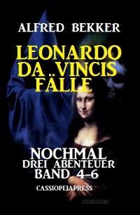Cover Leonardo da Vincis Fälle: Nochmal drei Abenteuer, Band 4-6