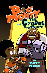 Cover Big Monty and the Cyborg Substitute