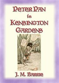 Cover PETER PAN IN KENSINGTON GARDENS - Baby Peter's First Adventure