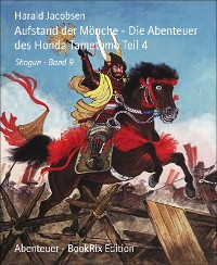 Cover Aufstand der Mönche - Die Abenteuer des Honda Tametomo Teil 4