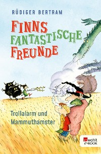 Cover Finns fantastische Freunde. Trollalarm und Mammuthamster