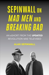 Cover Sepinwall On Mad Men and Breaking Bad