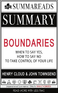 Cover Summary of Boundaries: When to Say Yes, How to Say No To Take Control of Your Life by Henry Cloud & John Townsend