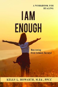 Cover I AM ENOUGH-Recovering from Intimate Betrayal