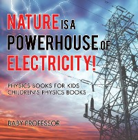 Cover Nature is a Powerhouse of Electricity! Physics Books for Kids | Children's Physics Books