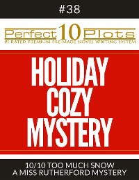"Cover Perfect 10 Holiday Cozy Mystery Plots #38-10 ""TOO MUCH SNOW – A MISS RUTHERFORD MYSTERY"""