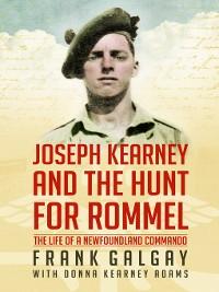 Cover Joseph Kearney and the Hunt for Rommel