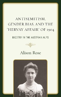 """Cover Antisemitism, Gender Bias, and the """"Hervay Affair"""" of 1904"""