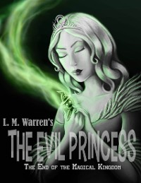 Cover The End of the Magical Kingdom: The Evil Princess