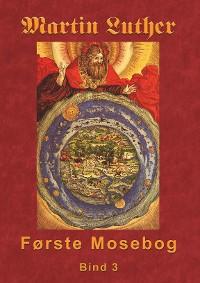 Cover Martin Luther - Første Mosebog Bind 3