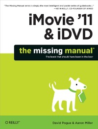 Cover iMovie '11 & iDVD: The Missing Manual