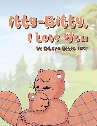 Cover Itty-Bitty, I Love You