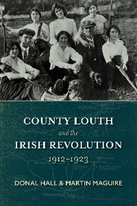 Cover County Louth and the Irish Revolution
