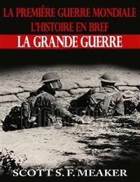 Cover La Première Guerre Mondiale : L'Histoire En Bref – La Grande Guerre