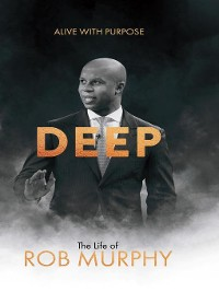 Cover Deep, The Life of Rob Murphy