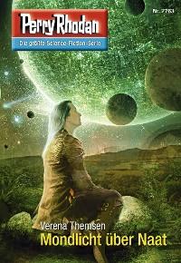 Cover Perry Rhodan 2763: Mondlicht über Naat