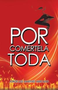 Cover Por Comértela Toda