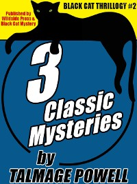Cover Black Cat Thrillogy #2: 3 Classic Mysteries by Talmage Powell