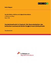 Cover Handelskaufrecht in England. Die Besonderheiten des britischen commercial law im Vergleich zum UN-Kaufrecht
