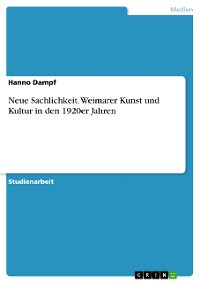 Cover Neue Sachlichkeit. Weimarer Kunst und Kultur in den 1920er Jahren