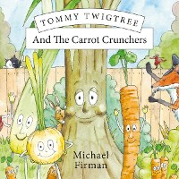 Cover Tommy Twigtree And The Carrot Crunchers
