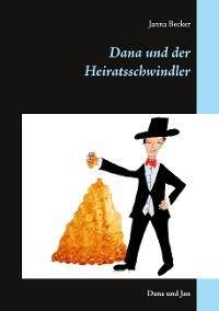 Cover Dana und der Heiratsschwindler