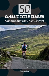 Cover 50 Classic Cycle Climbs: Cumbria and the Lake District