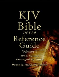 Cover Kjv Bible Verse Reference Guide Volume 1: Bible Verses Arranged By Topic