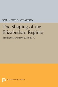 Cover The Shaping of the Elizabethan Regime