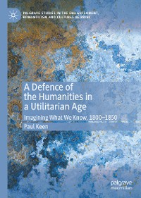 Cover A Defence of the Humanities in a Utilitarian Age