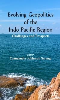 Cover Evolving Geopolitics of Indo-Pacific Region