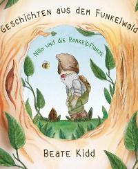 Cover Geschichten aus dem Funkelwald - Nillo und die Rankelpflanze