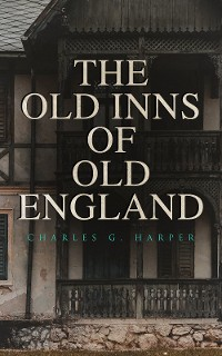 Cover The Old Inns of Old England