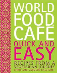 Cover World Food Cafe: Quick and Easy