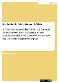 Cover A Consideration of the Validity of Cultural Protectionism with Reference to the Multifunctionality of European Farms and the Canadian Magazine Dispute