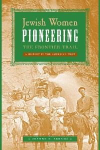 Cover Jewish Women Pioneering the Frontier Trail