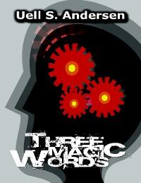 Cover Three Magic Words