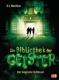 Cover Die Bibliothek der Geister - Der magische Schlüssel