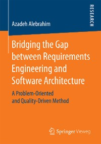 Cover Bridging the Gap between Requirements Engineering and Software Architecture