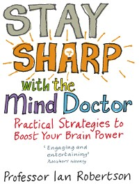 Cover Stay Sharp With the Mind Doctor