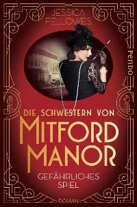 Cover Die Schwestern von Mitford Manor – Gefährliches Spiel