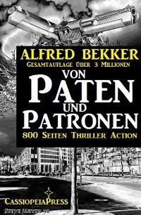 Cover Von Paten und Patronen (800 Seiten Thriller Action)
