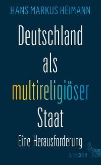 Cover Deutschland als multireligiöser Staat – eine Herausforderung