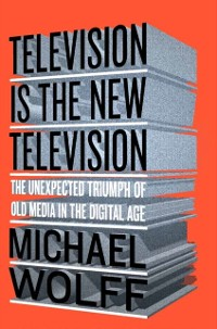 Cover Television Is the New Television