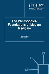 Cover The Philosophical Foundations of Modern Medicine