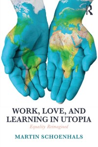Cover Work, Love, and Learning in Utopia