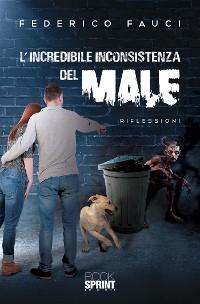 Cover L'incredibile inconsistenza del male