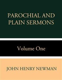 Cover Parochial and Plain Sermons Volume One